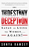 The Destiny Deception: Satan is Lying to Women... Again!