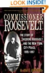 Commissioner Roosevelt: The Story of...