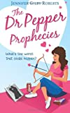 Jennifer Gilby Roberts The Dr Pepper Prophecies
