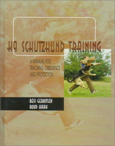 K9 Schutzhund Training A Manual for Tracking  Obedience and Protection