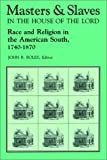 Masters and Slaves in the House of the Lord: Race and Religion in the American South, 1740-1870 (0813101875) by Boles, John B.