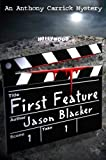 First Feature (An Anthony Carrick Mystery Book 1)