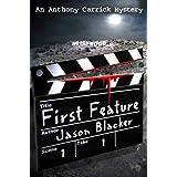 First Feature (An Anthony Carrick Mystery Book 1) ~ Jason Blacker