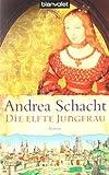 Die elfte Jungfrau (Historische Romane um die Begine Almut Bossart, Band 4)
