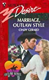Marriage Outlaw Style: (Outlaw Hearts) (Silhouette Desire, No. 1185) (0373761856) by Cindy Gerard