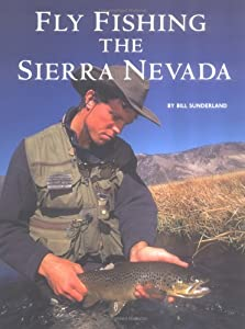 Fly fishing the sierra nevada bill sunderland new and for Fly fishing nevada
