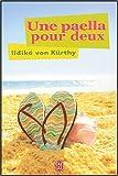 echange, troc Ildiko von Kürthy - Une paella pour deux