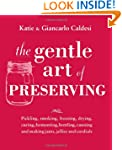 The Gentle Art of Preserving: Inspira...