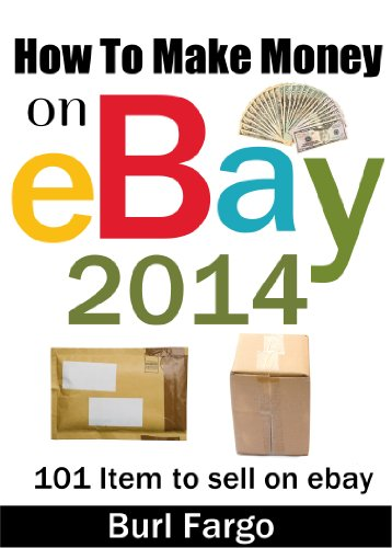 Ebook How To Make Money On Ebay 2014 101 Item To Sell On