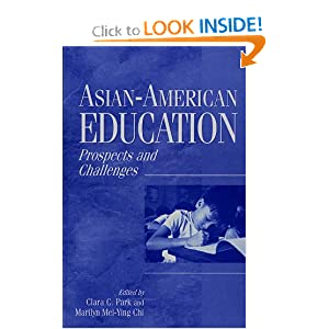 Asian-American Education: Prospects and Challenges Marilyn M. Chi and Clara Park