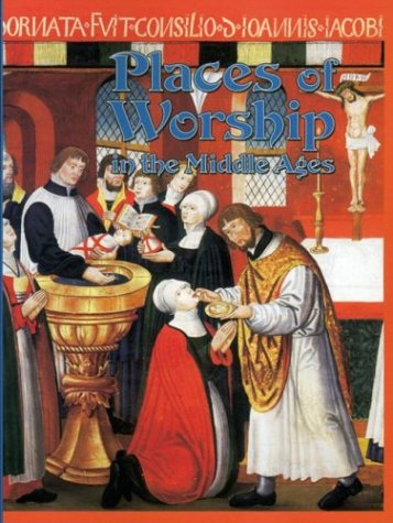 Places of Worship in the Middle Ages, KAY EASTWOOD