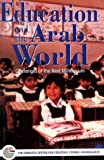 Education and the Arab World: Chcllenges of the Nexe Millennium (0863722555) by Emirates Center