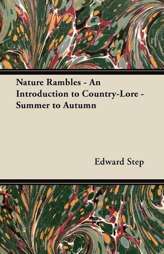 Nature Rambles - An Introduction to Country-Lore - Summer to Autumn