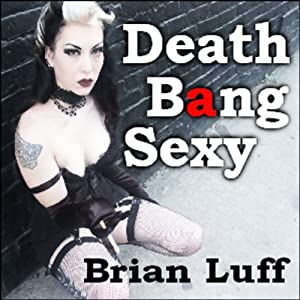 Death Bang Sexy Audiobook