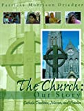 img - for The Church: Our Story: Catholic Tradtion, Mission, and Practice book / textbook / text book