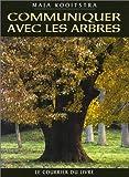 echange, troc Maja Kooistra - Communiquer avec les arbres