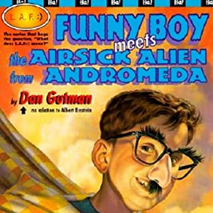 Funny Boy Meets the Airsick Alien from Andromeda Audiobook