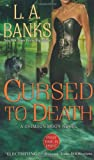 Cursed to Death (Crimson Moon, Book 4) (0312942990) by Banks, L. A.