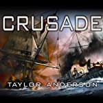 Crusade: Destroyermen, Book 2 (       UNABRIDGED) by Taylor Anderson Narrated by William Dufris