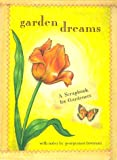 Garden Dreams: A Scrapbook for Gardeners