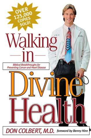 Walking in Divine Health, Colbert,Don,M.D.