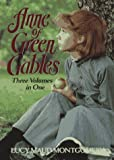 Anne of Green Gables: Three Volumes in One