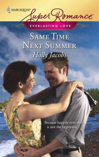 Same Time Next Summer (Harlequin Super Romance), Holly Jacobs