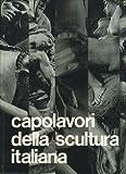img - for Capolavori Della Scultura Italiana book / textbook / text book