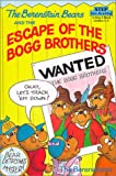 Berenstain Bears and the Escape of the Bogg Brothers (Step Into Reading: A Step 3 Book) (0613323211) by Berenstain, Stan
