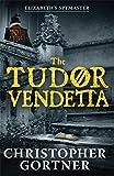 The Tudor Vendetta (Elizabeths Spymaster 3)