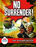 "No Surrender!: Six Action-packed Adventures from ""War Picture Library"" (Six of the Best)"