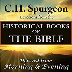 C.H.Spurgeon Devotions from the Historical Books of the Bible: Derived from Morning & Evening Audiobook