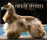 For the Love of Cocker Spaniels Deluxe 2004 Calendar