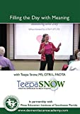 """Alzheimer's Dementia Activities DVD: """"Filling the Day with Meaning"""" with Teepa Snow, MS, OTR/L, FAOTA"""