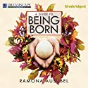 A Guide to Being Born (       UNABRIDGED) by Ramona Ausubel Narrated by Cassandra Campbell, Kirby Heyborne