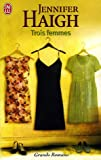 Trois Femmes (French Edition) (2290344540) by Haigh, Jennifer