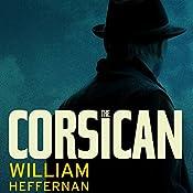 The Corsican: A Novel | William Heffernan