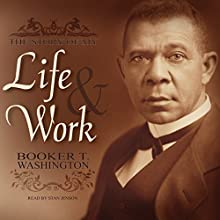 An Autobiography: The Story of My Life and Work (       UNABRIDGED) by Booker T. Washington Narrated by Stan Jenson