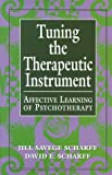 img - for Tuning the Therapeutic Instrument: Affective Learning of Psychotherapy (The Library of Object Relations) book / textbook / text book