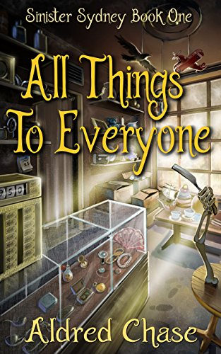 All Things To Everyone (Sinister Sydney Book 1)