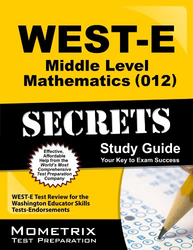 WEST-E Middle Level Mathematics (012) Secrets Study Guide: WEST-E Test Review for the Washington Educator Skills Tests-E