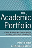 img - for The Academic Portfolio: A Practical Guide to Documenting Teaching, Research, and Service book / textbook / text book
