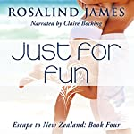 Just for Fun: Escape to New Zealand, Book 4 | Rosalind James