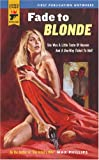 Fade To Blonde (Hard Case Crime)