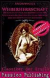 Klassiker der Erotik 54: Weiberherrschaft: DIE GESCHICHTE VON DEN K�RPERLICHEN UND PSYCHlSCHEN ERLEBNISSEN DES JULIAN ROBINSON DEM SP�TEREN VISCOUNT LADYWOOD .