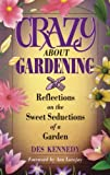 img - for Crazy About Gardening: Reflections on the Sweet Seductions of a Garden book / textbook / text book