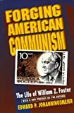 Forging American Communism: The Life of William Z. Foster