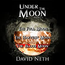 Under the Moon Bundle: Books 1-3 Audiobook by David Neth Narrated by Nathan Weiland