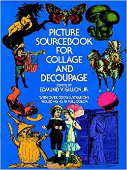 Picture Sourcebook for Collage and Decoupage (Dover