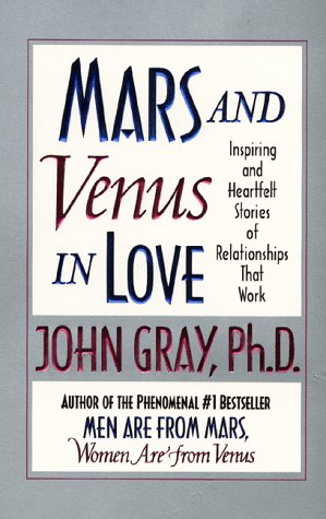 Mars and Venus in Love: Inspiring and Heartfelt Stories of Relationships that Work, Gray,John